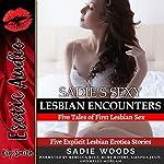 Sadie's Sexy Lesbian Encounters: Five Explicit Lesbian Erotica Stories | Sadie Woods