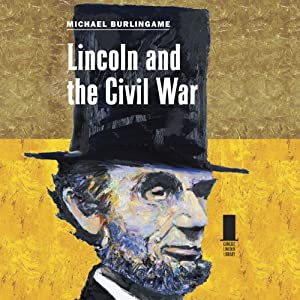 Lincoln and the Civil War: Concise Lincoln Library | [Michael Burlingame]