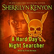 A Hard Day's Night Searcher Audiobook by Sherrilyn Kenyon Narrated by Fred Berman