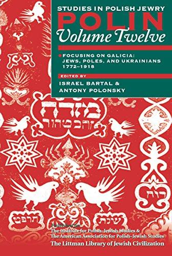 polin-volume-12-studies-in-polish-jewry-focusing-on-galicia-jews-poles-and-ukrainians-v-12-polin-stu