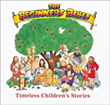 Karyn Henley The Beginner's Bible: Timeless Children's Stories