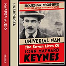 Universal Man: The Seven Lives of John Maynard Keynes (       UNABRIDGED) by Richard Davenport-Hines Narrated by Sean Barrett