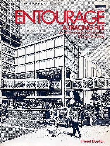 Entourage: A Tracing File. For Architecture and Interior Design Drawing. by Burden, Ernest (1981) Paperback PDF