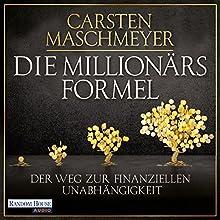 Die Millionärsformel: Der Weg zur finanziellen Unabhängigkeit | Livre audio Auteur(s) : Carsten Maschmeyer Narrateur(s) : Stephan Buchheim