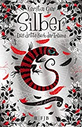 Silber - Das dritte Buch der Träume: Roman