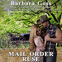 Mail Order Ruse: Kansas Brides, Book 3 Audiobook by Barbara Goss Narrated by Reagan Boggs