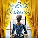 The Silk Weaver Audiobook by Liz Trenow Narrated by Katie Scarfe
