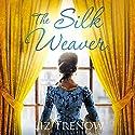 The Silk Weaver Hörbuch von Liz Trenow Gesprochen von: Katie Scarfe