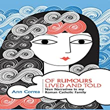 Of Rumours Lived and Told Audiobook by Ann Correa Narrated by Samuel Schwarz
