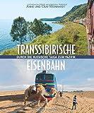 Eine Fahrt auf der Transsibirischen Eisenbahn verspricht viele Höhepunkte. Dieser Reiseführer führt Sie von Moskau über Wladiwostok bis nach Peking und zum Baikalsee