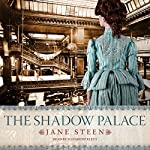 The Shadow Palace: The House of Closed Doors, Book 3 | Jane Steen