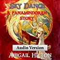 Sky Dance: A Panamindorah Story (       UNABRIDGED) by Abigail Hilton Narrated by Abigail Hilton