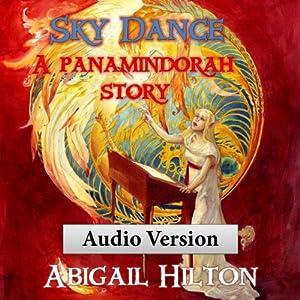 Sky Dance: A Panamindorah Story | [Abigail Hilton]