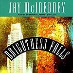 Brightness Falls | Jay McInerney
