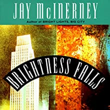 Brightness Falls | Livre audio Auteur(s) : Jay McInerney Narrateur(s) : Edoardo Ballerini