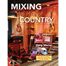 Mixing the Hits of Country: Music Pro Guides