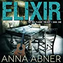 Elixir: Red Plague Trilogy, Book 1 (       UNABRIDGED) by Anna Abner Narrated by Rachel Rauch