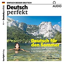 Deutsch perfekt Audio. 7/2017: Deutsch lernen Audio - Deutsch für den Sommer Hörbuch von  div. Gesprochen von:  div.