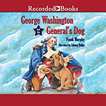 George Washington and the General's Dog Audiobook by Frank Murphy Narrated by Johnny Heller