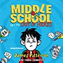 Middle School: Get Me Out of Here! Audiobook by James Patterson, Chris Tebbetts Narrated by Bryan Kennedy