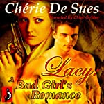 Lacy: A Bad Girl's Romance | Cherie De Sues