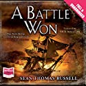 A Battle Won (       UNABRIDGED) by Sean Thomas Russell Narrated by Nick Boulton