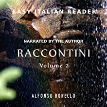 Raccontini [Tales], Vol. 2 - Easy Italian Reader (       UNABRIDGED) by Alfonso Borello Narrated by Alfonso Borello