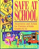 img - for Safe at School: Awareness and Action for Parents of Kids Grades K-12 book / textbook / text book