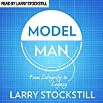 Model Man: From Integrity to Legacy | Larry Stockstill