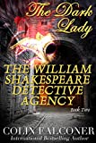 The William Shakespeare Detective Agency: The Dark Lady (The Willaim Shakespeare Detective Agency Book 2)
