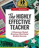 img - for The Highly Effective Teacher: 7 Classroom-Tested Practices That Foster Student Success book / textbook / text book