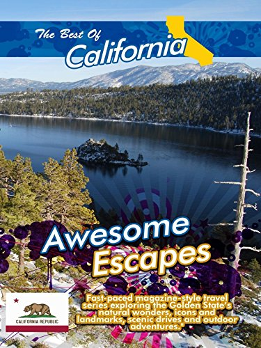 The Best of California - Awesome Escapes