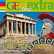 Das alte Griechenland. Götter, Krieger und Gelehrte (GEOlino extra Hör-Bibliothek) | Martin Nusch