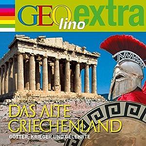 Das alte Griechenland. Götter, Krieger und Gelehrte (GEOlino extra Hör-Bibliothek) Hörspiel