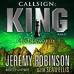 Callsign: King: Book 2, Underworld: A Jack Sigler: Chess Team Novella | Jeremy Robinson,Sean Ellis