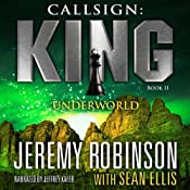 Callsign: King: Book 2, Underworld: A Jack Sigler: Chess Team Novella | Jeremy Robinson, Sean Ellis