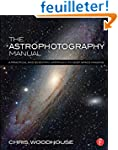 The Astrophotography Manual: A Practi...