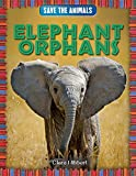 img - for Elephant Orphans (Save the Animals) book / textbook / text book
