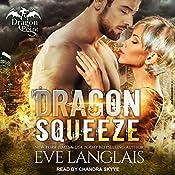 Dragon Squeeze: Dragon Point Series, Book 2 | Eve Langlais