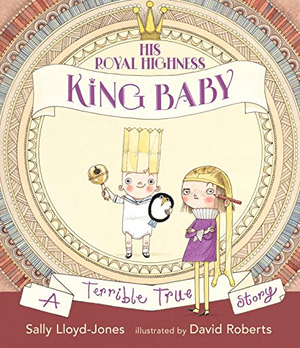 Book Cover: His Royal Highness, King Baby: A Terrible True Story