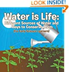 Water is Life: Different Sources of W...
