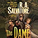The Dame Audiobook by R. A. Salvatore Narrated by Erik Singer