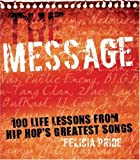 The Message: 100 Life Lessons from Hip-Hop's Greatest Songs