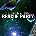 Rescue Party Audiobook by Arthur C. Clarke Narrated by Ray Porter