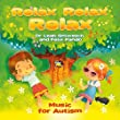 Relax Relax Relax: Music for Autism (Instrumental)