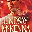 Deadly Silence: Wyoming Series, Book 3 Audiobook by Lindsay McKenna Narrated by Anthony Haden Salerno