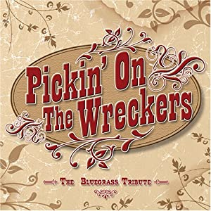 Pickin on the Wreckers: Bluegrass Tribute