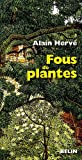 echange, troc Alain Hervé - Fous de plantes