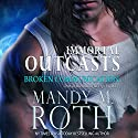 Broken Communication: Immortal Outcasts, Book 1 Audiobook by Mandy M. Roth Narrated by Mason Lloyd