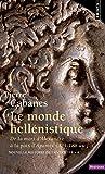Nouvelle histoire de l'Antiquité : Tome 4, Le monde hellénistique, de la mort d'Alexandre à la paix d'Apamée